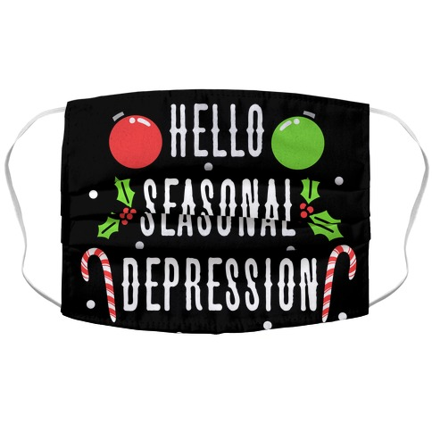 Hello Seasonal Depression Accordion Face Mask