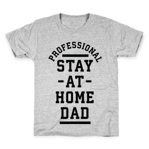 Professional Stay at Home Dad Kids T-Shirt