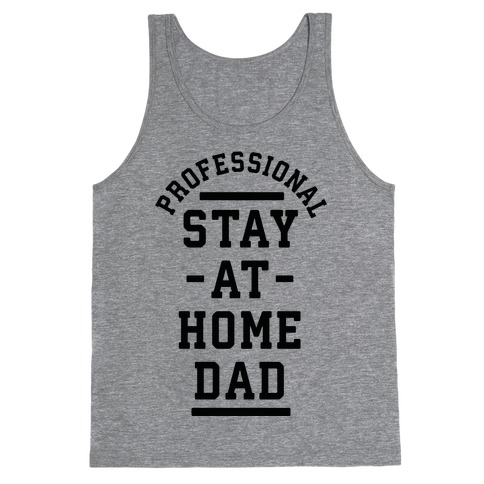 Professional Stay at Home Dad Tank Top