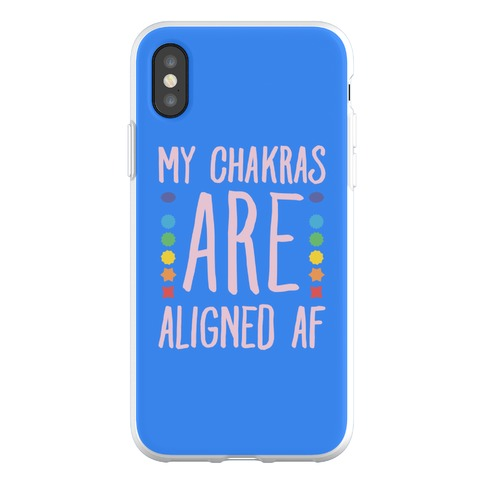 My Chakras Are Aligned Af Phone Flexi-Case