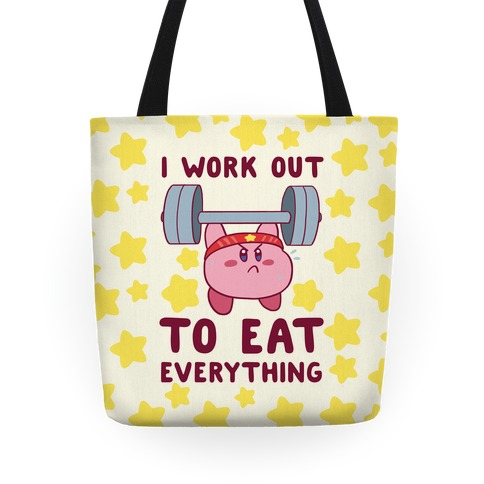 I Work Out to Eat Everything (Kirby) Tote