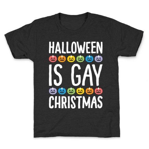 Halloween Is Gay Christmas Kids T-Shirt