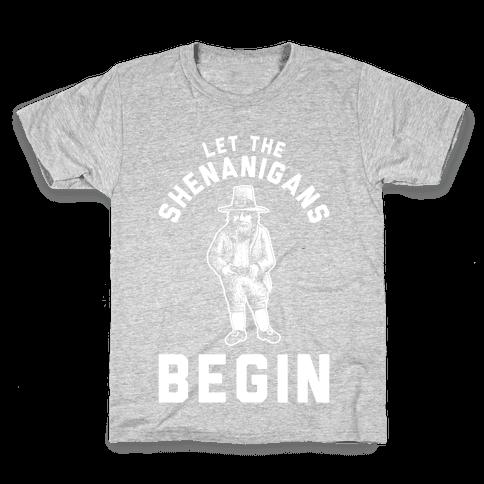 Let the Shenanigans Begin Kids T-Shirt
