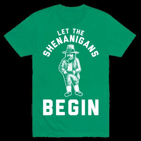 Let the Shenanigans Begin Mens T-Shirt