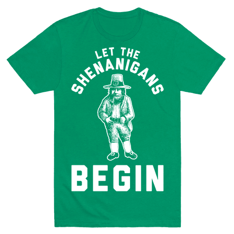Let the Shenanigans Begin Mens T-Shirt