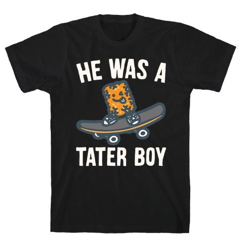 He Was A Tater Boy Parody White Print T-Shirt