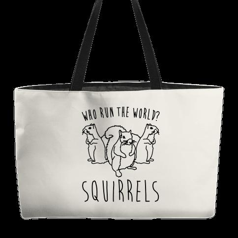 Who Run The World Squirrels Parody Weekender Tote
