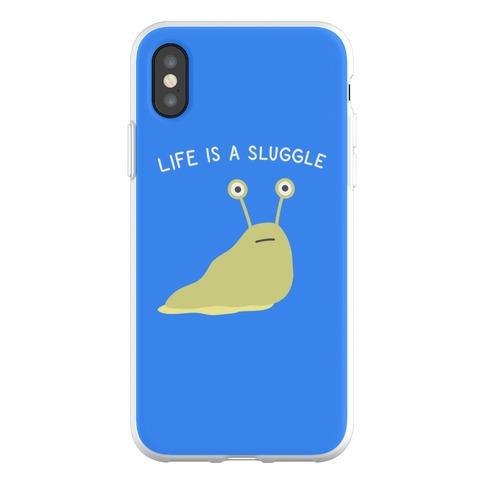 Life Is A Sluggle Phone Flexi-Case