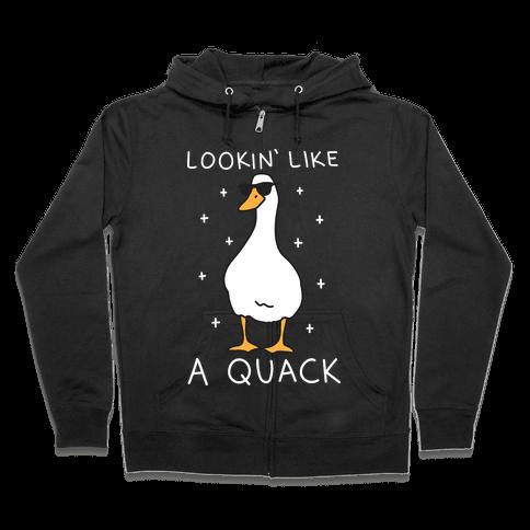 Lookin' Like A Quack Duck Zip Hoodie