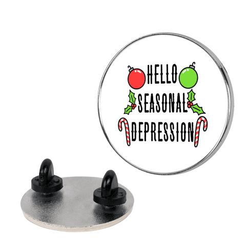 Hello Seasonal Depression Pin