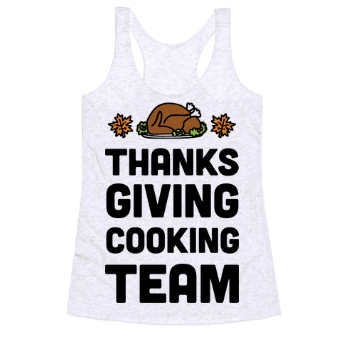 Thanksgiving Cooking Team Racerback Tank Top