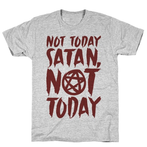 Not Today Satan Sabrina Parody T-Shirt