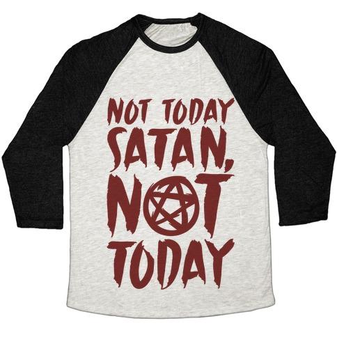 a5e931f2 Not Today Satan Sabrina Parody Baseball Tee | LookHUMAN