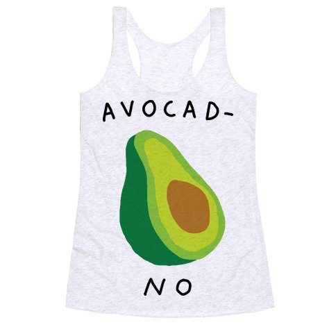 Avocad-No Racerback Tank Top
