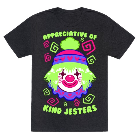 Appreciative of Kind Jesters T-Shirt