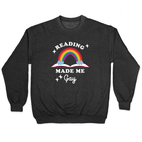 Reading Made Me Gay Pullover