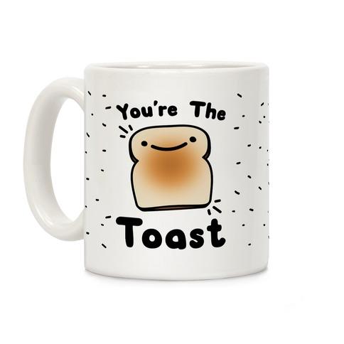 You're The Toast (To My Avocado) Coffee Mug