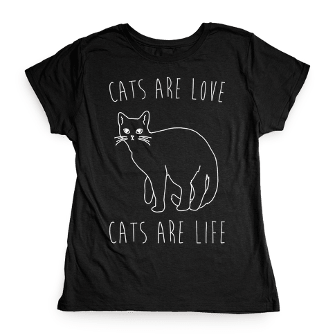 Cats Are Love Cats Are Life White Print Womens T-Shirt