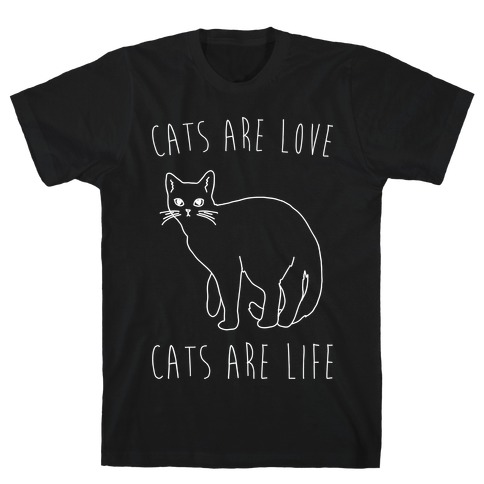 Cats Are Love Cats Are Life White Print Mens T-Shirt