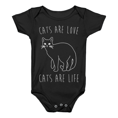 Cats Are Love Cats Are Life White Print Baby Onesy