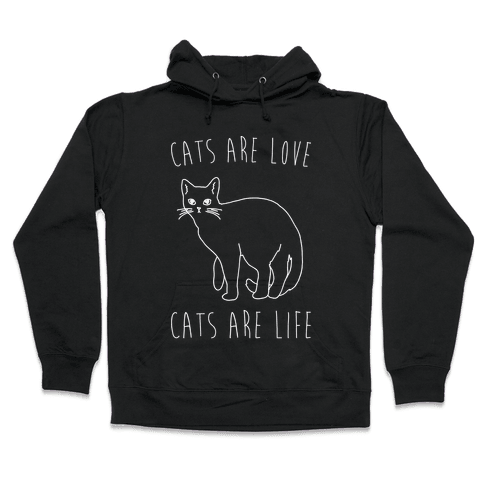 Cats Are Love Cats Are Life White Print Hooded Sweatshirt
