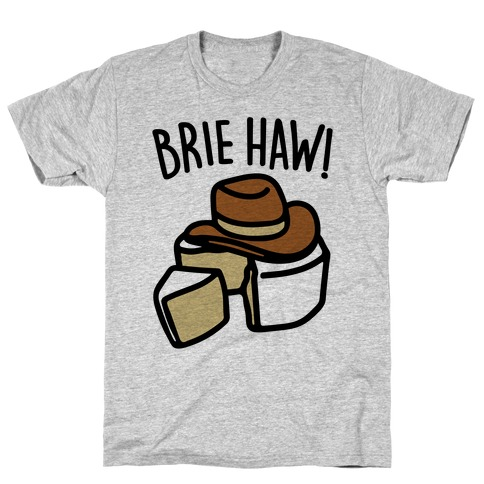 Brie Haw Parody T-Shirt