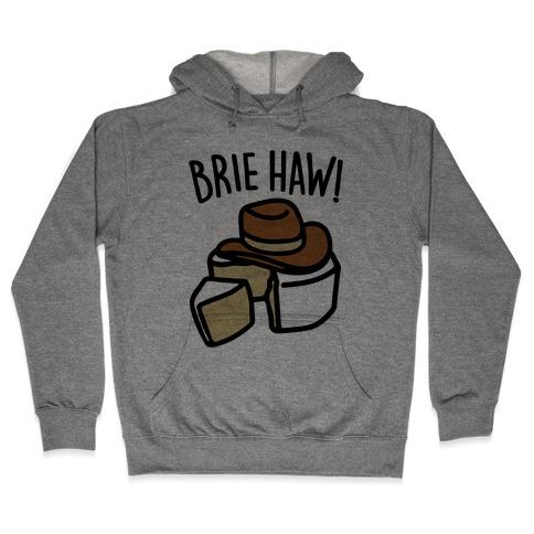 Brie Haw Parody Hooded Sweatshirt