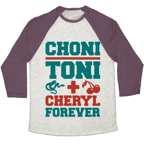 Choni Toni Plus Cheryl Forever Parody Baseball Tee