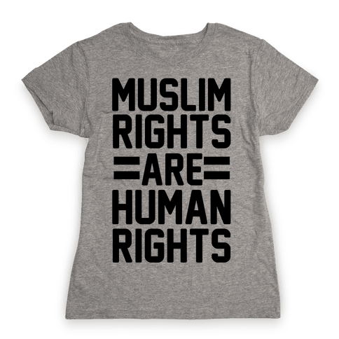 Muslim Rights Are Human Rights Womens T-Shirt