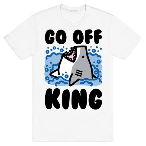 Go Off King Shark Parody T-Shirt