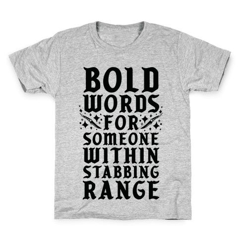 Bold Words For Someone Within Stabbing Range Kids T-Shirt