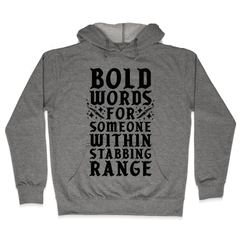 Bold Words For Someone Within Stabbing Range Hooded Sweatshirt