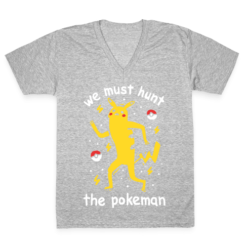 We Must Hunt The Pokeman V-Neck Tee Shirt