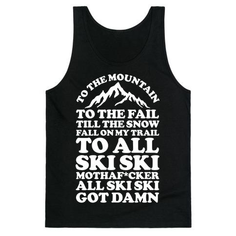 All Ski Ski Mothaf*cker Tank Top