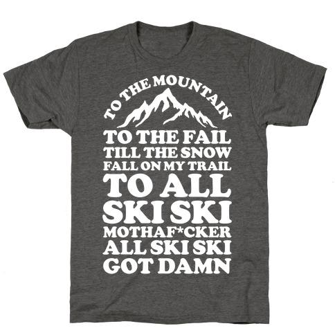 All Ski Ski Mothaf*cker T-Shirt