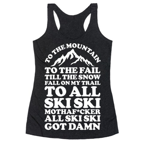 All Ski Ski Mothaf*cker Racerback Tank Top