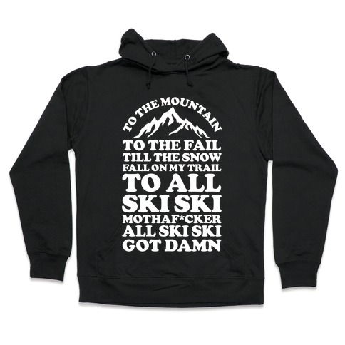All Ski Ski Mothaf*cker Hooded Sweatshirt