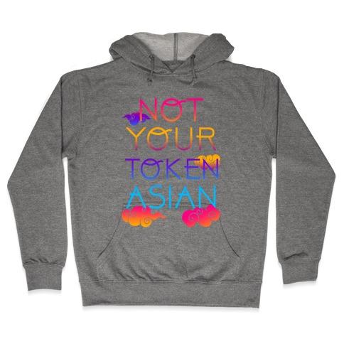 Not Your Token Asian  Hooded Sweatshirt