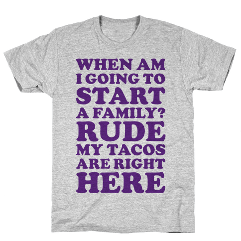 Rude My Tacos Are Right Here Mens T-Shirt