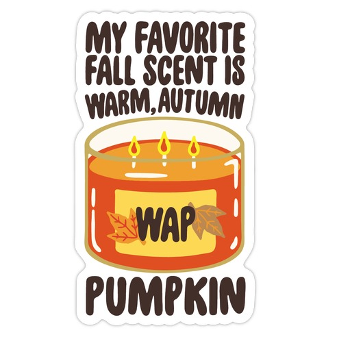 My Favorite Fall Scent Is Warm Autumn Pumpkin Parody Die Cut Sticker
