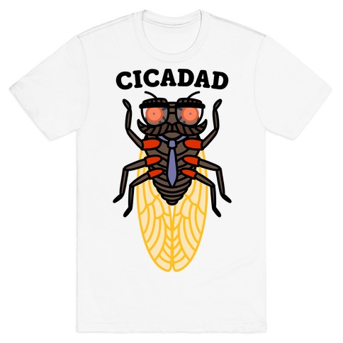 CicaDad Dad Cicada T-Shirt