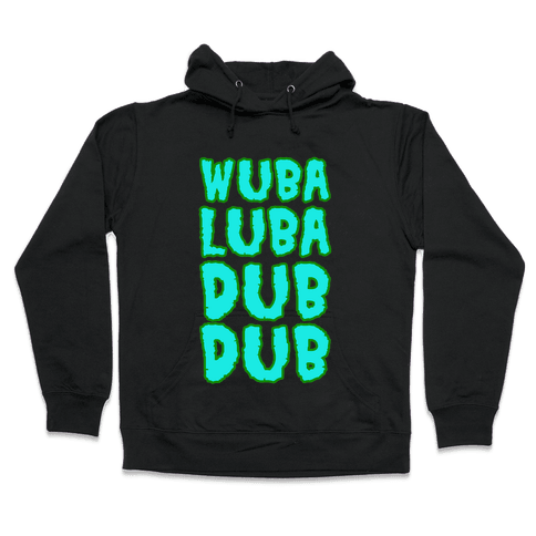 Wubalubadubdub Hooded Sweatshirt