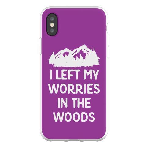 I Left My Worries In The Woods Phone Flexi-Case