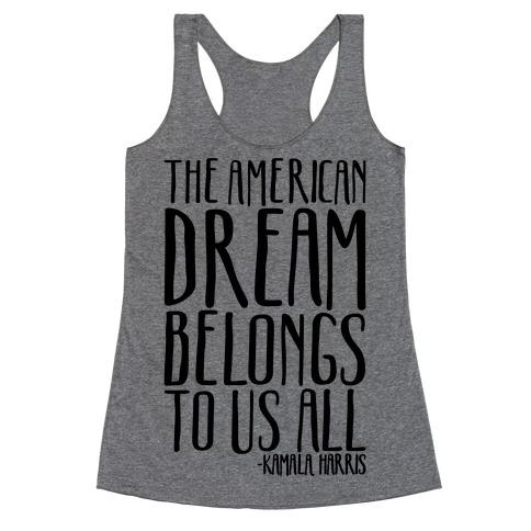 The American Dream Belongs To Us All Kamala Harris Quote Racerback Tank Top
