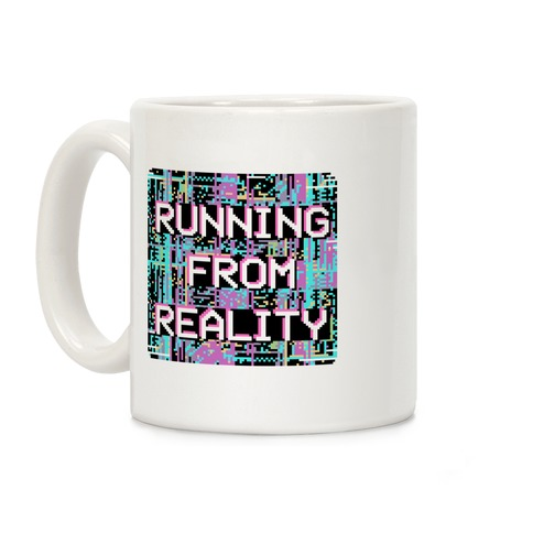 Running From Reality Glitch Coffee Mug