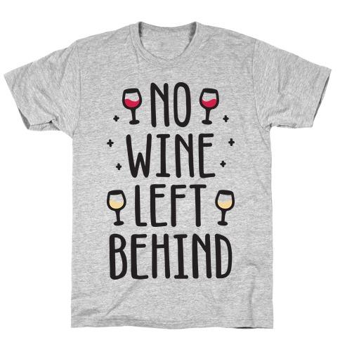 No Wine Left Behind T-Shirt