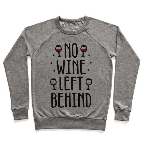No Wine Left Behind Pullover
