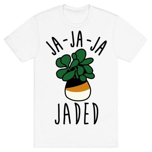 Ja Ja Ja Jaded Mens/Unisex T-Shirt