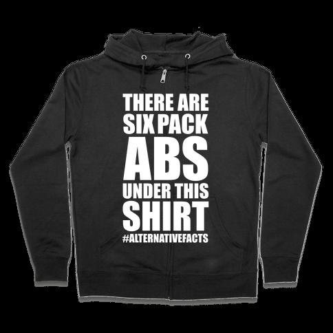 Six Pack Abs Alternative Facts Zip Hoodie