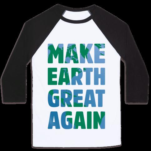 Make Earth Great Again Baseball Tee